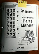 Bobcat 630 640 730 740 750 763 773 Series Attachment Parts Manual 6556773 11/00