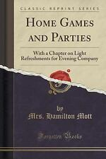 Home Games and Parties : With a Chapter on Light Refreshments for Evening...