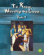To Know Worship and Love: Year 9 by Peter Elliot (2003)