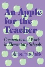 One-Off Ser.: An Apple for the Teacher : Computers and Work in Elementary...