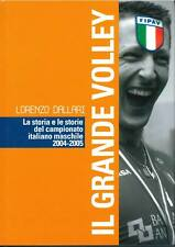 IL GRANDE VOLLEY LA STORIA E LE STORIE CAMPIONATO MASCHILE 2004-5 - L. DALLARI