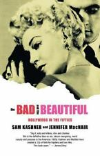 The Bad and the Beautiful: Hollywood in the Fifties: By Kashner, Sam, Macnair...
