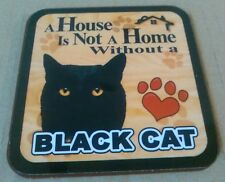 A House Is Not A Home Without A Black Cat  -  Drinks Coaster