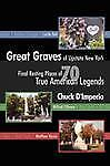 Great Graves of Upstate New York: By Chuck D'Imperio