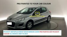 PEUGEOT 308 2007- 2014 Wing Mirror Cover RH OR LH Sprayed ANY PEUGEOT COLOUR