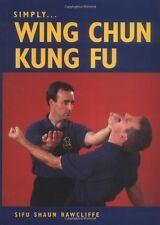 Simply Wing Chun Kung Fu New Paperback Book Sifu Shaun Rawcliffe