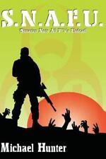 S. N. A. F. U. (Situation Nuts All F**k'n Undead) by Michael Hunter (2014,...