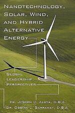 Nanotechnology, Solar, Wind, and Hybrid Alternative Energy: Global Leadership Pe