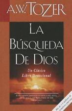 La Búsqueda de Dios : Un Clásico Libro Devocional by A. W Tozer (2008,...