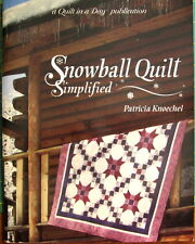 Snowball Quilt Simplified Quilt Book, Quilt in a Day, by Patricia Knoechel
