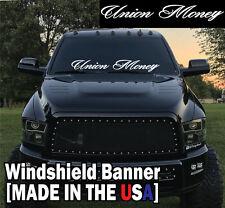 """Union Money Windshield Banner Decal / Sticker 6x44"""" America worker truck usa"""