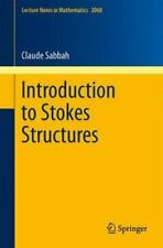 Introduction to Stokes Structures 2060 by Claude Sabbah (2012, Paperback)