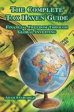 NEW The Complete Tax Haven Guide: Financial Freedom Through Global Investing