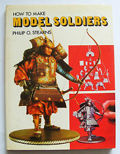 HOW TO MAKE MODEL SOLDIERS Philip O Stearns Arco, NY, 1974 HB DJ many pix VGC