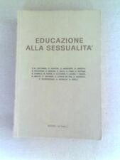 EDUCAZIONE ALLA SESSUALITA' autori Vari editore ISTITUTO <LA CASA> datato 1974