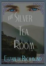 The Silver Tea Room by Elizabeth Richmond (2014, Hardcover)