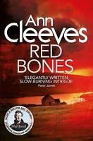 **NEW PB** Red Bones by Ann Cleeves (2015)  Buy 2 & Save