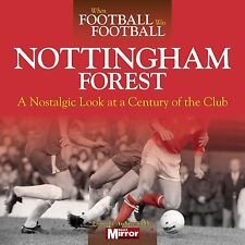 When Football Was Football Nostalgic Look at Nottingham Forest Photographs book