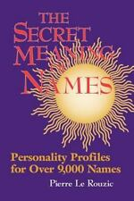 Secret Meaning of Names: By Pierre Leruzic, Pierre Le Rouzic