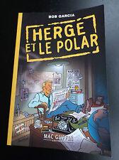 Hergé et le polar Bob Garcia 2007 ETAT NEUF Tintin