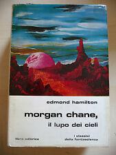 MORGAN CHANE IL LUPO DEI CIELI - EDMOND HAMILTON - LIBRA CLASSICI 1978 - A9