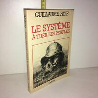 Guillaume Faye  [dédicace] LE SYSTEME A TUER LES PEUPLES Copernic 1981 -YY-13002
