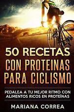 50 RECETAS con PROTEINAS para CICLISMO : PEDALEA a TU MEJOR RITMO con...