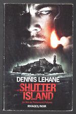 DENNIS LEHANE ¤ SHUTTER ISLAND ¤ 2010 RIVAGES NOIR