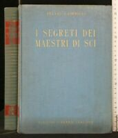 I SEGRETI DEI MAESTRI DI SCI. Fulvio Campiotti. Librarie.