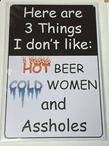 "~I don't like Hot Beer Cold Women and A$$holes~ 8"" x 12"" METAL SIGN Novelty"