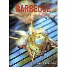 Barbecue - Over 200 Sizzling Dishes for Outdoor Eating