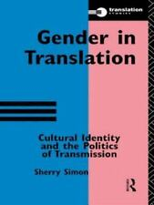 Translation Studies: Gender in Translation : Culture Identity and Politics of...
