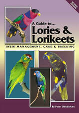 ARK-051 A Guide to Lories & Lorikeets Care Management Breeding Handraising Birds