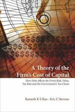 A Theory of the Firm's Cost of Capital: How Debt Affects the Firm's Risk, Valu..