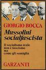 Giorgio Bocca = MUSSOLINI SOCIALFASCISTA - OTTIMO STATO