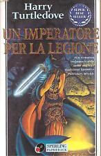 UN IMPERATORE PER LA LEGIONE-Harry Turtledove-SPERLING & KUPFER (1995)