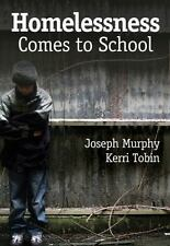 Homelessness Comes to School by Joseph Murphy and Kerri Tobin (2011, Paperback)