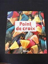 POINT DE CROIX (le guide du) GRAND CLASSEUR COULEURS POUR DÉCOUVRIR UN ART -L110