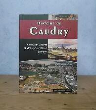 NORD HAINAUT LE CATEAU CAMBRESIS HISTOIRE DE CAUDRY (FLAMENT / RAGUET, ILL.).