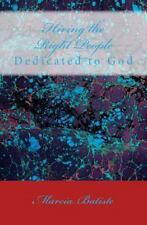 Hiring the Right People : Dedicated to God by Marcia Batiste (2014, Paperback)