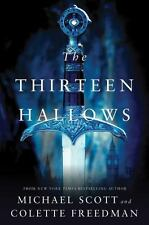 The Thirteen Hallows by Michael Scott and Colette Freedman (2011, Hardcover)