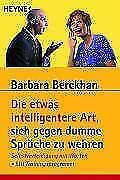 Die etwas intelligentere Art, sich gegen dumme Sprüche zu wehren von Barbara Berckhan (2001, Taschenbuch)