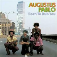 PABLO, AUGUSTUS - BORN TO DUB YOU NEW VINYL