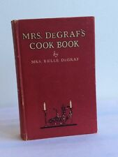 Mrs. Degraf's Cook Book by Mrs. Belle DeGraf; Vintage 1922 First Edition