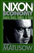 NEW Nixon's Economy : Booms, Busts, Dollars, and Votes by Allen J. Matusow