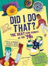 Did I Do That?: The Best and Worst of the '90s - Toys, Games, Shows, and Other