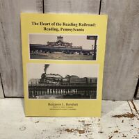 THE HEART OF THE READNG RAILROAD: READING, PENNSYLVANIA - BERNHART RARE BOOK