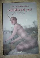 GAGLIARDO - NELL'ALDILA' DEI PESCI - ED:PONTE ALLE GRAZIE - ANNO:2006 (FT)