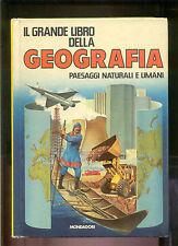 IL GRANDE LIBRO DELLA GEOGRAFIA*PAESAGGI NATURALI E UMANI*MONDADORI 1979