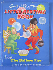 Enid Blyton's Little bedtime Book About the Balloon Pipe Published England 1958